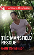 The Mansfield Rescue (Mills & Boon Romantic Suspense) (The Mansfield Brothers, Book 3)