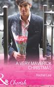 A Very Maverick Christmas (Mills & Boon Cherish) (Montana Mavericks: 20 Years in the Saddle!, Book 7)