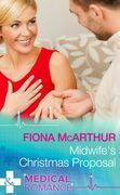 Midwife's Christmas Proposal (Mills & Boon Medical) (Christmas in Lyrebird Lake, Book 1)