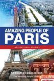 Amazing People of Paris: Inspirational Stories