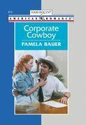 Corporate Cowboy (Mills & Boon American Romance)