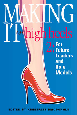 Making It in High Heels 2: For Future Leaders and Role Models