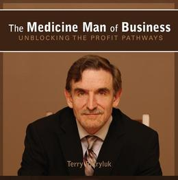 The Medicine Man of Business: Unblocking the Profit Pathways