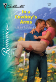 In a Cowboy's Arms (Mills & Boon Silhouette)