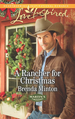 A Rancher for Christmas (Mills & Boon Love Inspired) (Martin's Crossing, Book 1)