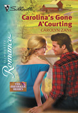 Carolina's Gone A'courting (Mills & Boon Silhouette)