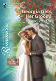 Georgia Gets Her Groom! (Mills & Boon Silhouette)