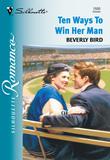 Ten Ways To Win Her Man (Mills & Boon Silhouette)