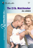 The 15 Lb. Matchmaker (Mills & Boon Silhouette)