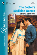 The Doctor's Medicine Woman (Mills & Boon Silhouette)