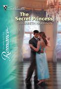 The Secret Princess (Mills & Boon Silhouette)