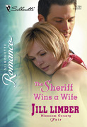 The Sheriff Wins A Wife (Mills & Boon Silhouette)