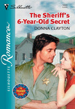 The Sheriff's 6-year-old Secret (Mills & Boon Silhouette)