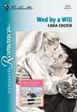 Wed By A Will (Mills & Boon Silhouette)