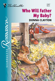 Who Will Father My Baby? (Mills & Boon Silhouette)