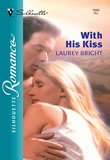 With His Kiss (Mills & Boon Silhouette)