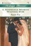 A Marriage Worth Waiting For (Mills & Boon Cherish)