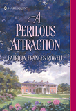 A Perilous Attraction (Mills & Boon Historical)