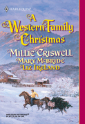 A Western Family Christmas: Christmas Eve / Season Of Bounty / Cowboy Scrooge (Mills & Boon Historical)