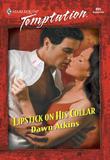 Lipstick On His Collar (Mills & Boon Temptation)