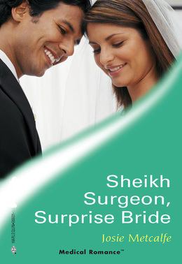 Sheikh Surgeon, Surprise Bride (Mills & Boon Medical)