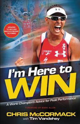 I'm Here To Win (Enhanced Edition): A World Champion's Advice for Peak Performance