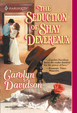 The Seduction Of Shay Devereaux (Mills & Boon Historical)