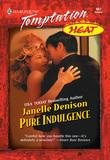 Pure Indulgence (Mills & Boon Temptation)