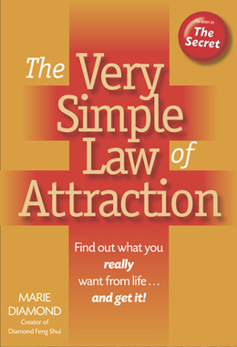 The Very Simple Law of Attraction: Find Out What You Really Want From Life... and Get it!