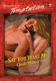 Say You Want Me (Mills & Boon Temptation)