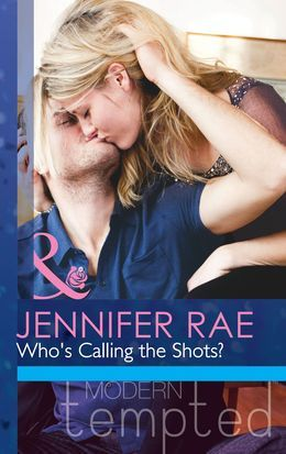 Who's Calling The Shots? (Mills & Boon Modern Tempted)