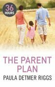 The Parent Plan (36 Hours - Book 11)
