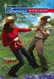 The Rebel (Mills & Boon American Romance)