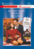 Secret Baby Spencer (Mills & Boon American Romance)
