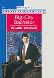 Big-city Bachelor (Mills & Boon American Romance)