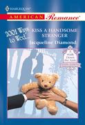 Kiss A Handsome Stranger (Mills & Boon American Romance)