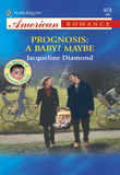 Prognosis: A Baby? Maybe (Mills & Boon American Romance)