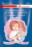 Surprise, Doc! You're A Daddy! (Mills & Boon American Romance)