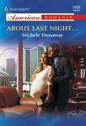 About Last Night... (Mills & Boon American Romance)