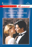 Taming The Tabloid Heiress (Mills & Boon American Romance)
