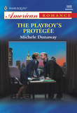 The Playboy's Protegee (Mills & Boon American Romance)
