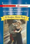 The Simply Scandalous Princess (Mills & Boon American Romance)