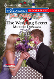 The Wedding Secret (Mills & Boon American Romance)