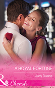A Royal Fortune (Mills & Boon Cherish) (The Fortunes of Texas: Cowboy Country, Book 1)