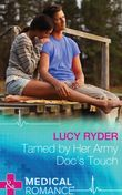 Tamed By Her Army Doc's Touch (Mills & Boon Medical)