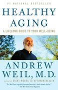 Healthy Aging: A Lifelong Guide to Your Well-Being