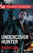 Undercover Hunter (Mills & Boon Romantic Suspense) (Conard County: The Next Generation, Book 20)