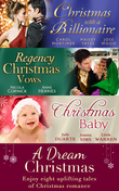 A Dream Christmas: Billionaire under the Mistletoe / Snowed in with Her Boss / A Diamond for Christmas / The Blanchland Secret / The Mistress of Hanover Square / A Baby Under the Tree / A Baby For Christmas / Her Christmas Hero (Mills & Boon e-Book C