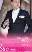 A Suitable Groom (Mills & Boon Cherish)