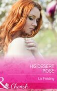 His Desert Rose (Mills & Boon Cherish)